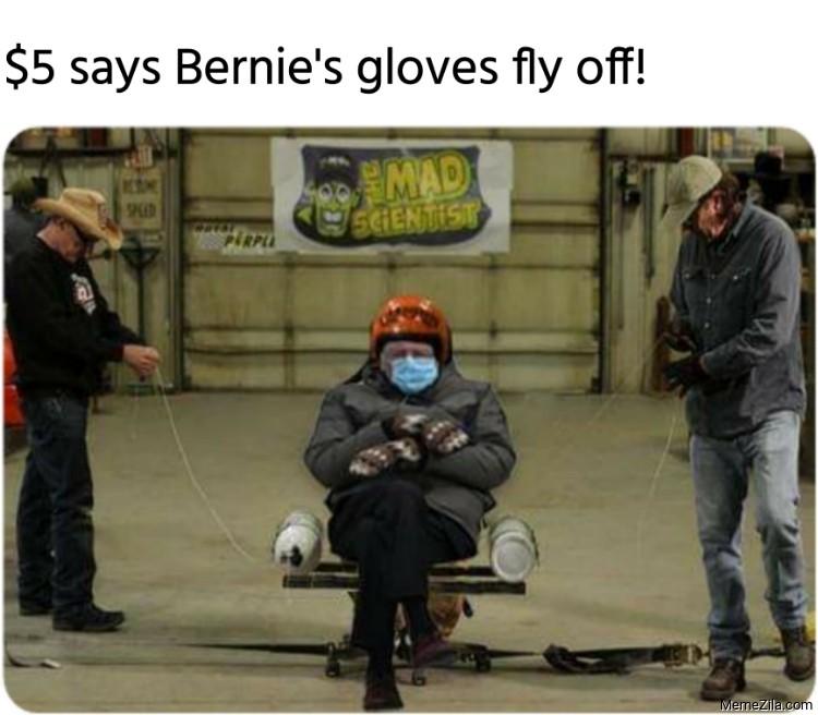 $5 says Bernies gloves fly off Nitrous chair meme