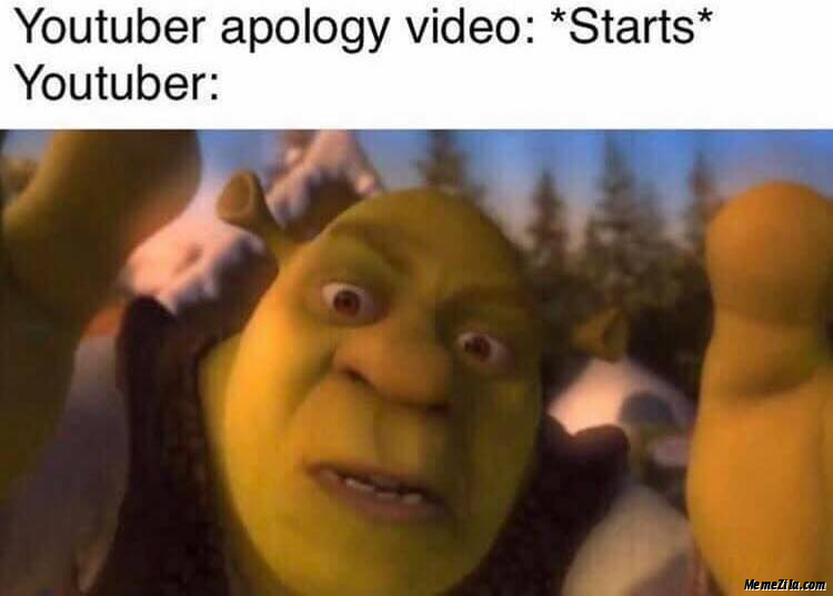 Youtuber apology video starts Youtuber meme