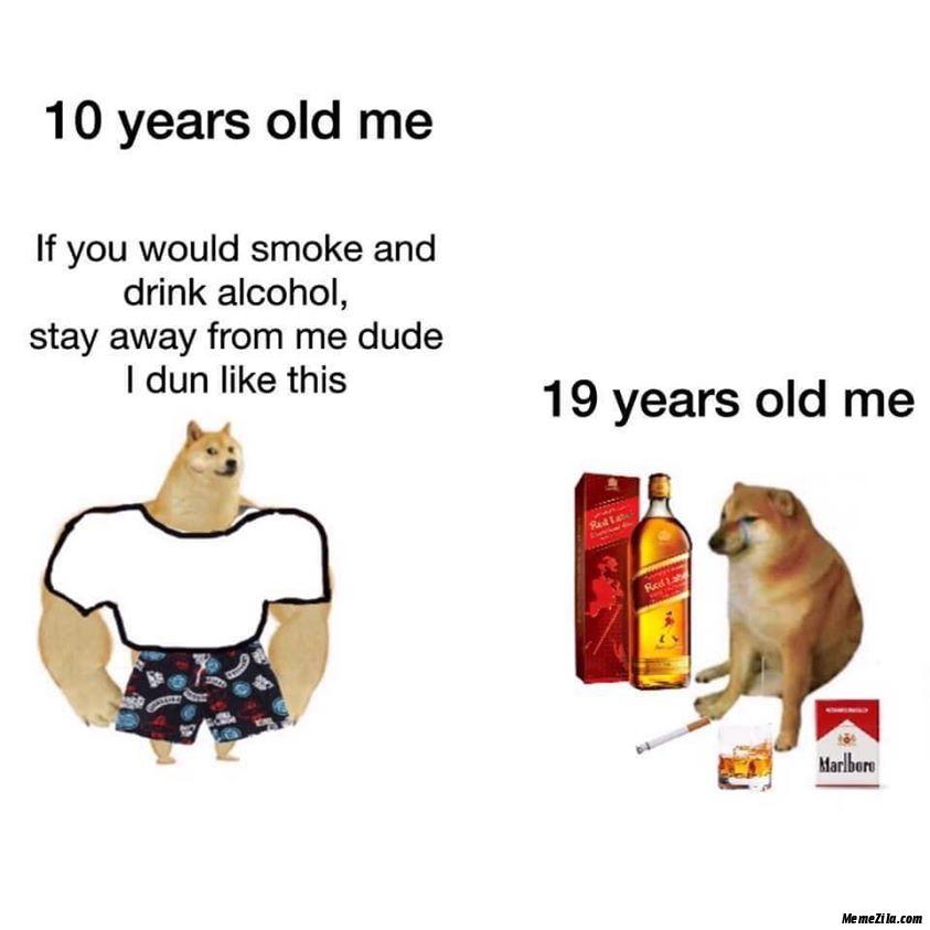 10 years old me vs 19 years old me meme