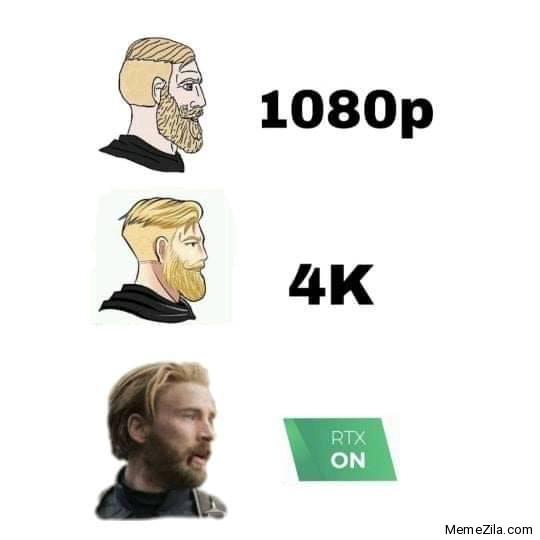 1080p 4K RTX on meme