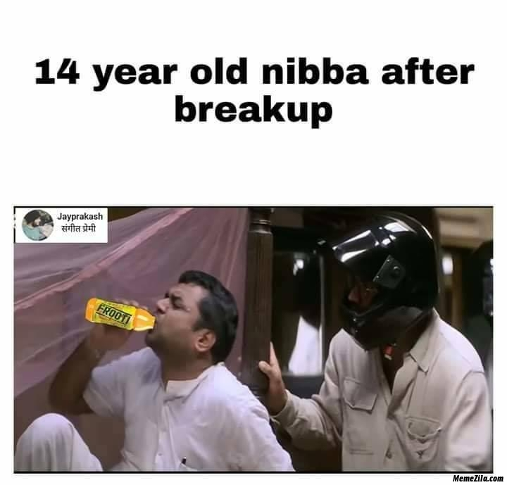 14 year old nibba after breakup meme