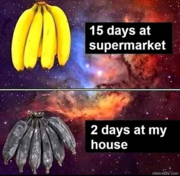 15 days at supermarket vs 2 days at my house meme
