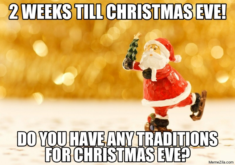 2 Weeks Till Christmas Memes