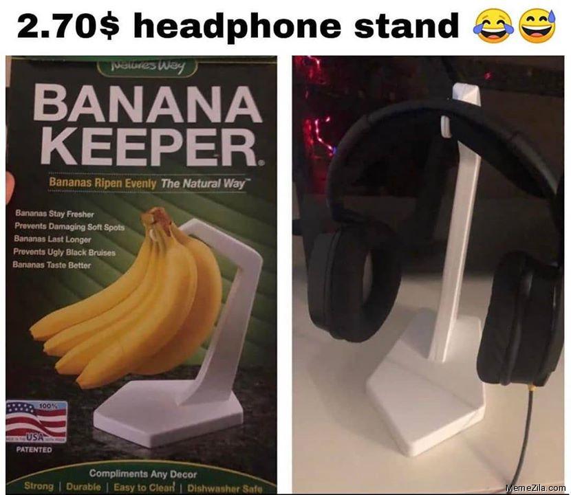 2.70$ headphone stand Banana keeper meme