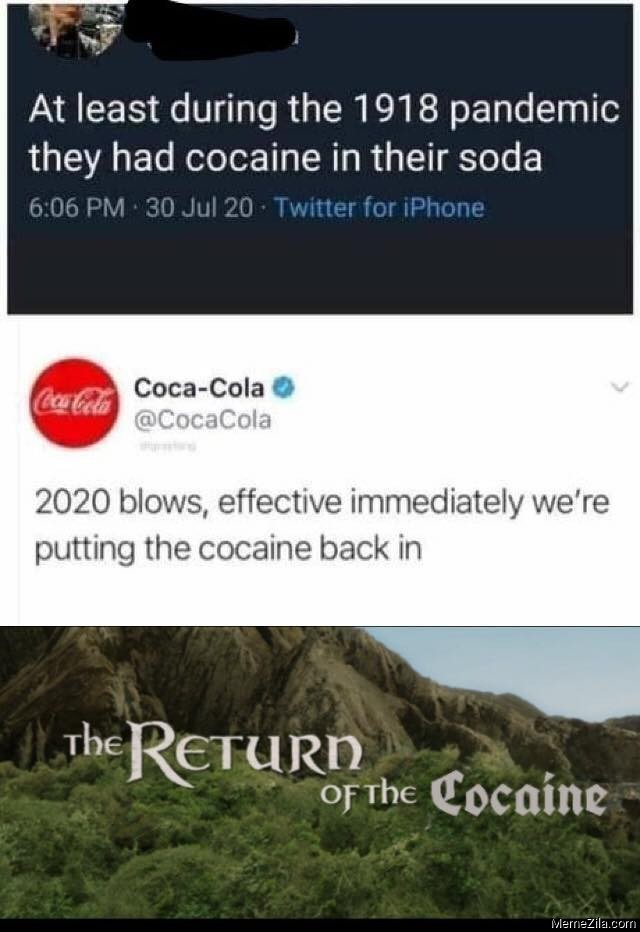 2020 blows Effective immediately We are putting the cocaine back in The return of the cocaine meme