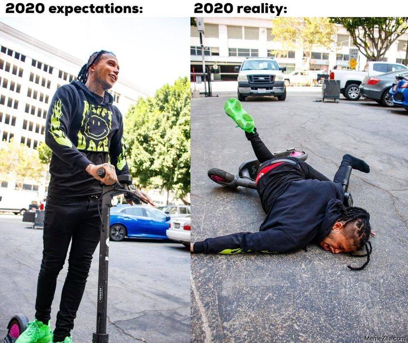 2020 expectations vs 2020 reality Skate scooter meme