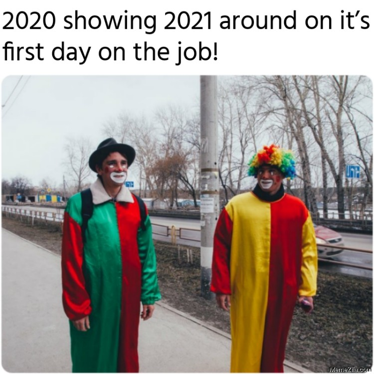2020 showing 2021 around on its first day on the job meme