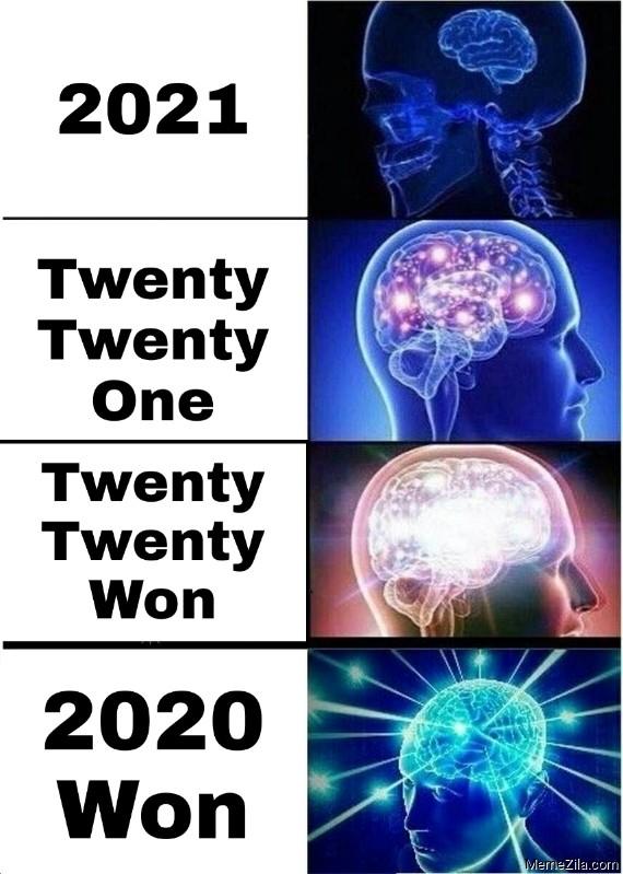 2021 Twenty twenty one Twenty twenty won 2020 won meme