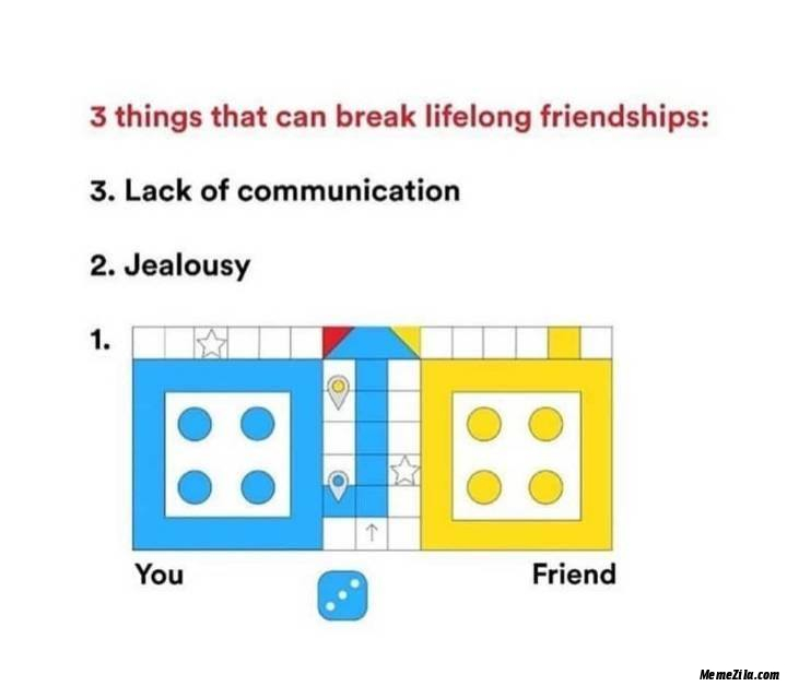 3 things that can break lifelong friendships meme