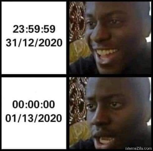 31 12 2020 01 13 2020 meme
