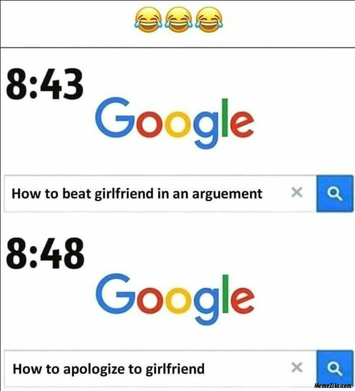 8:43 How to beat girlfriend in an argument 8:48 How to apologize to girlfriend meme