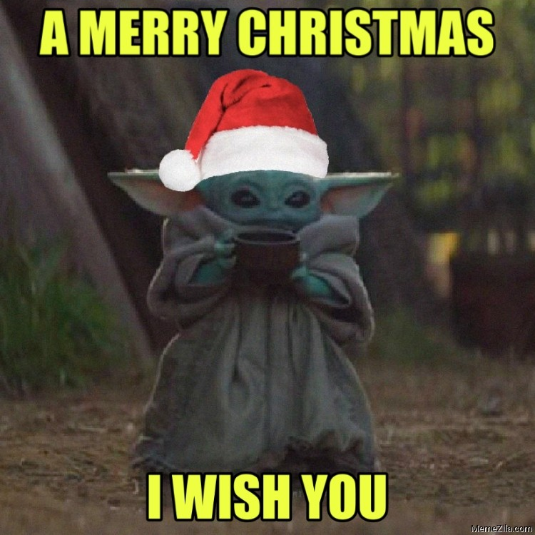 A Merry Christmas I wish you all Baby yoda meme