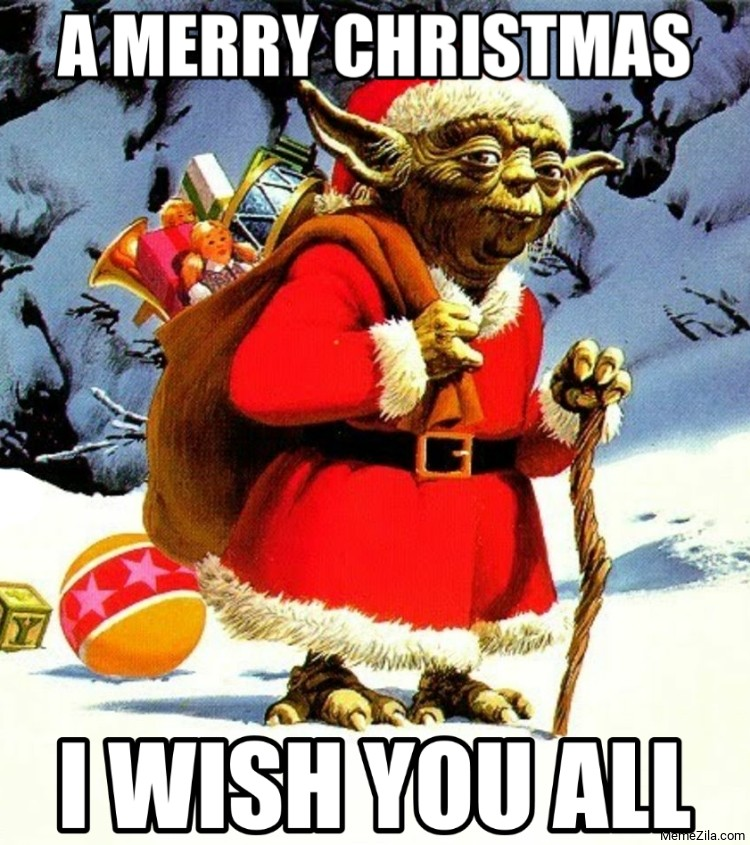 A Merry christmas I wish you all meme