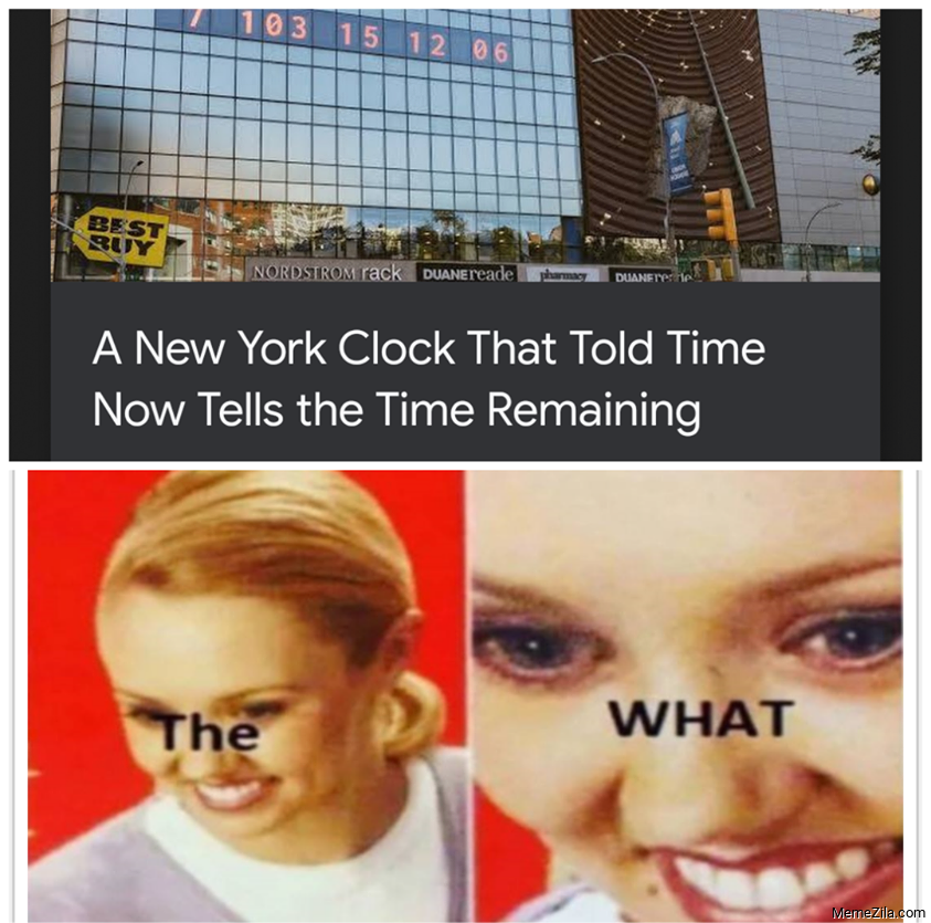 A New York clock that told time Now tells the time remaining The What meme