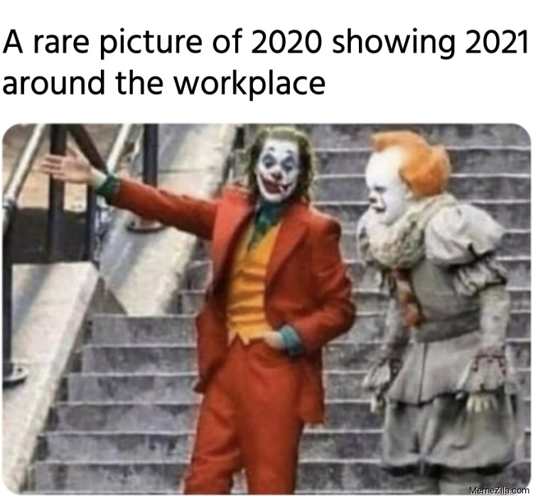 A rare picture of 2020 showing 2021 around the workplace meme