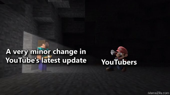 A very minor change in Youtubes latest update Meanwhile youtubers meme