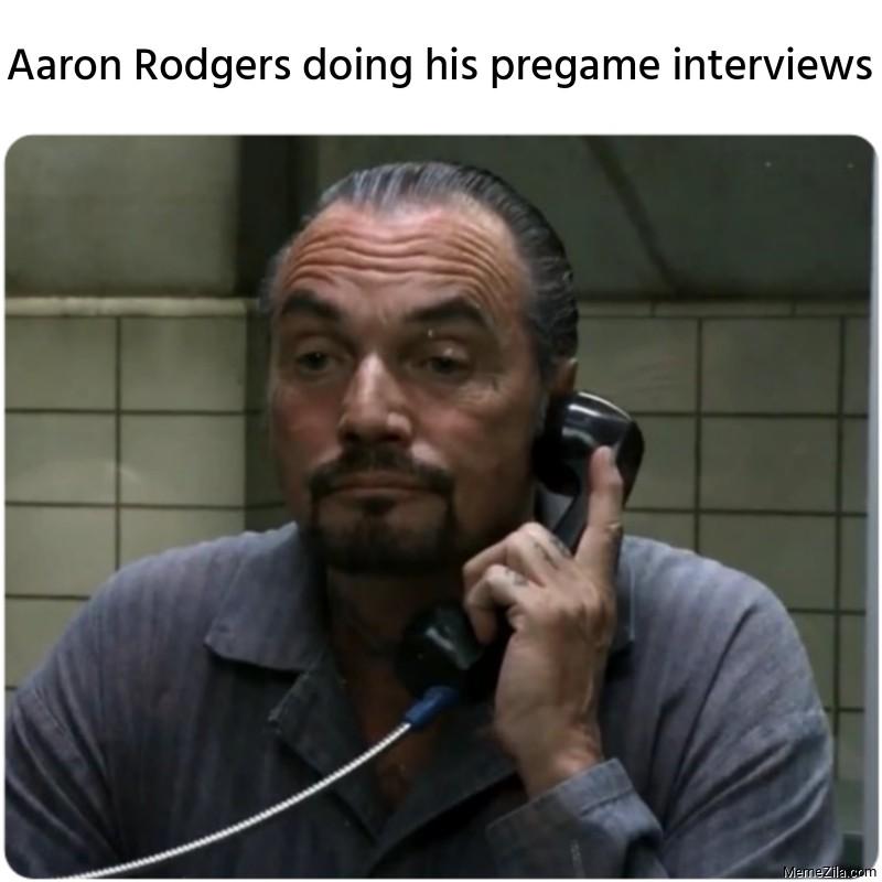 Aaron Rodgers doing his pregame interviews meme