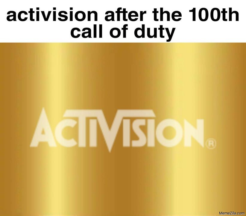 Activision after the 100th call of duty meme