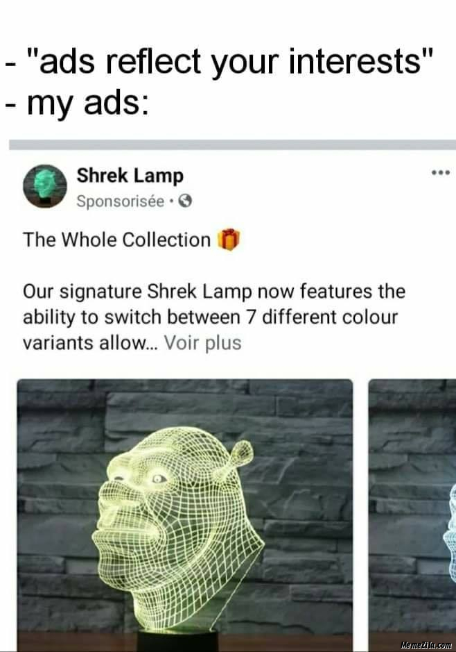 Ads reflect your interests My ads Shrek lamp meme