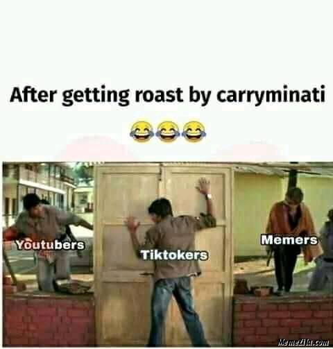 After getting roast by carryminati Youtubers Tiktokers Memers meme