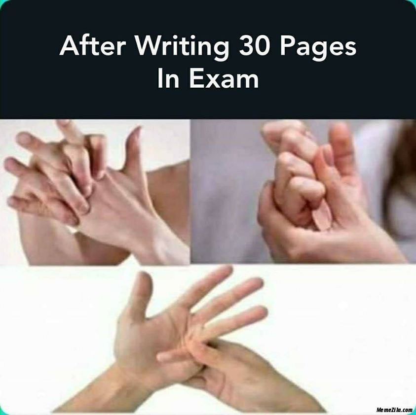 After writing 30 pages in exam meme
