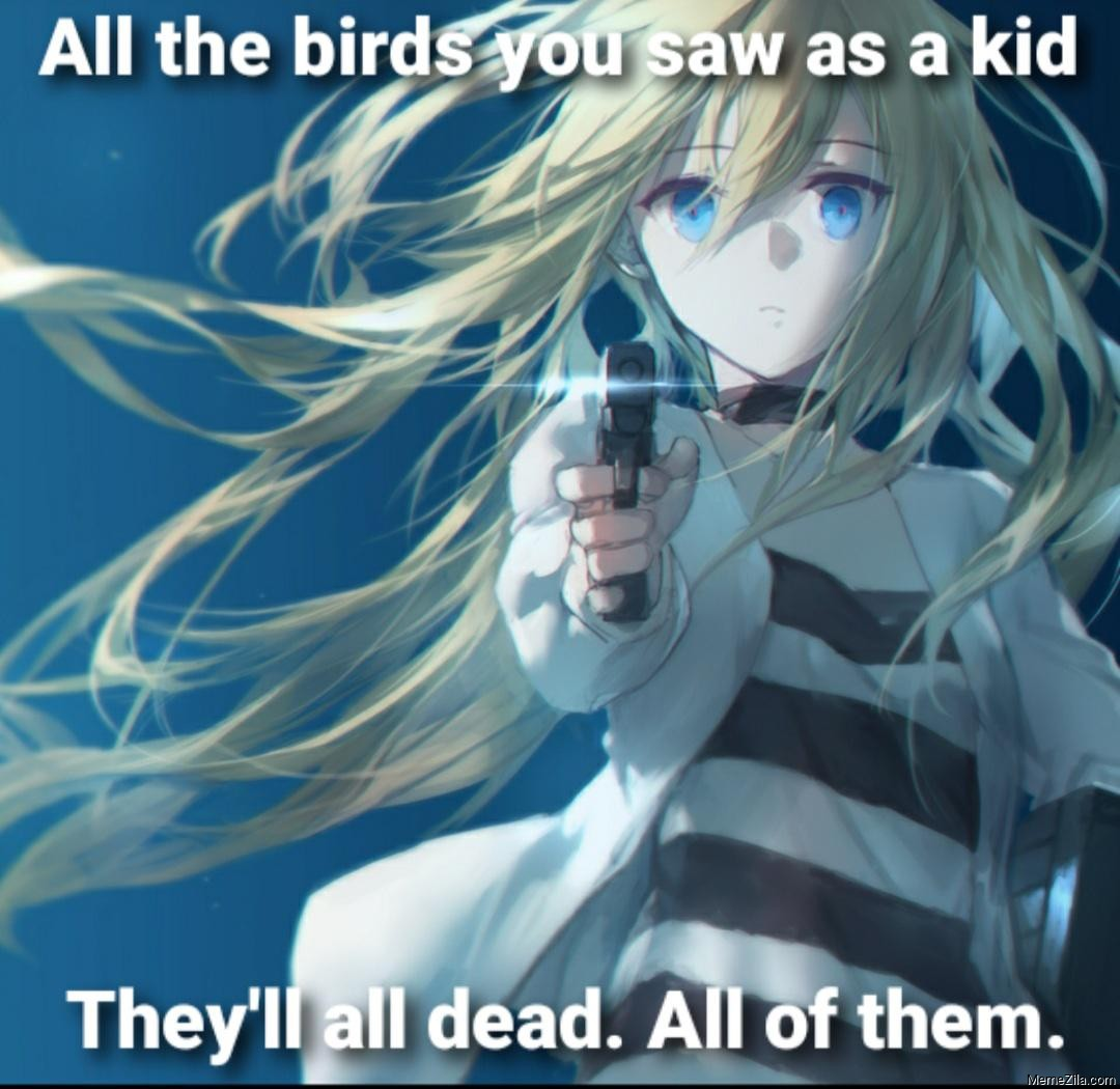 All the birds you saw as a kid they'll dead all of them meme
