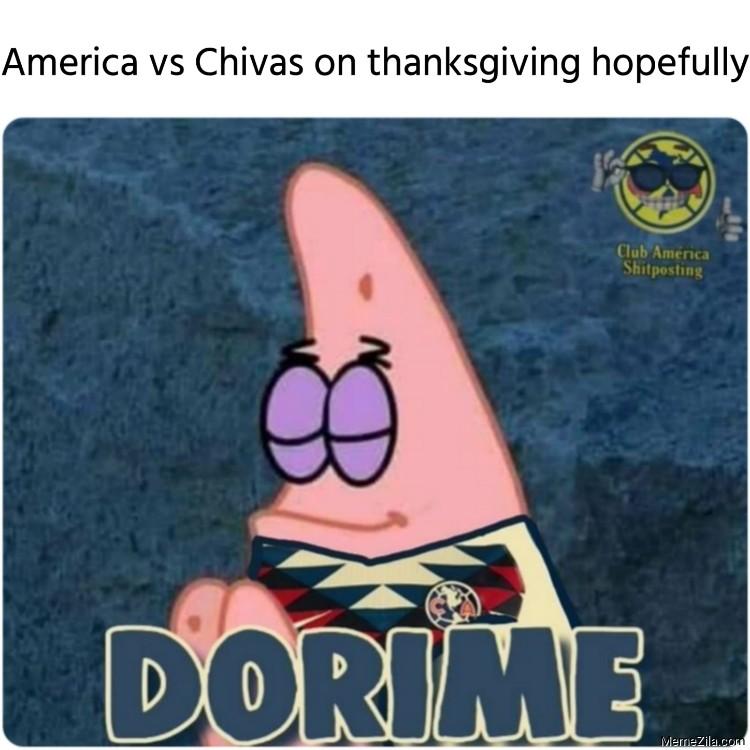 America vs Chivas on thanksgiving hopefully meme