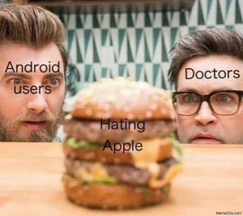 Android users Doctors hating Apple meme