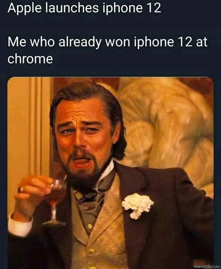 Apple launches iPhone 12 Me who allready won iPhone 12 at chrome meme