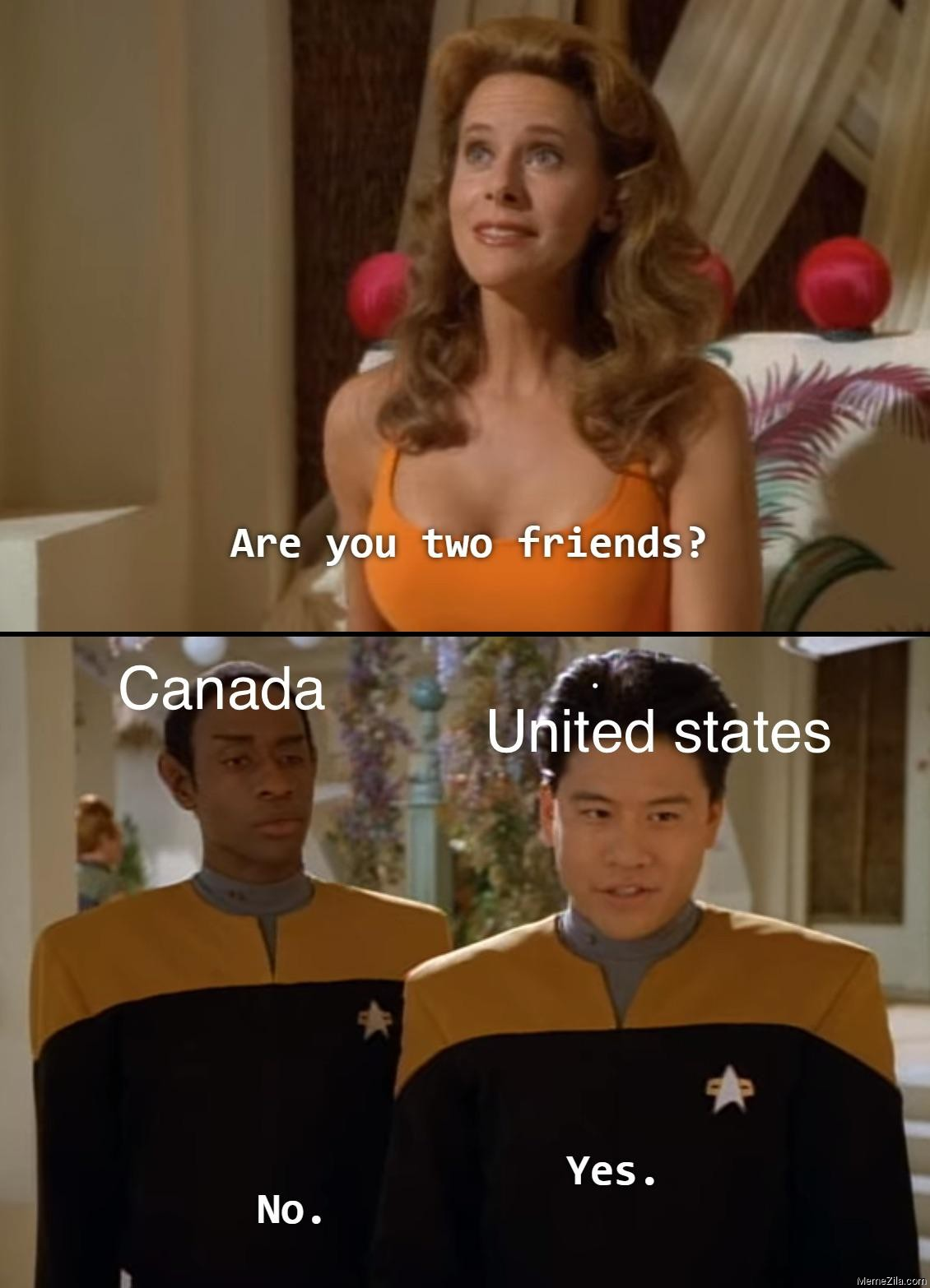 Are you two friends Canada No United States Yes meme
