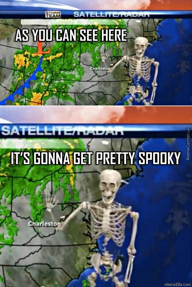 As you can see here Its gonna get pretty spooky meme