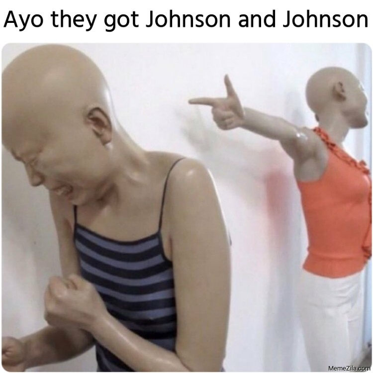 Ayo they got Johnson and Johnson meme