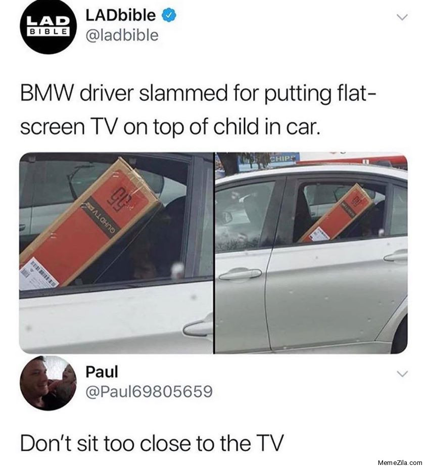BMW driver slammed for putting flat screen TV on the top of child in the car meme
