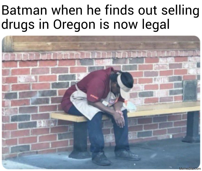 Batman when he finds out selling drugs in Oregon is now legal meme