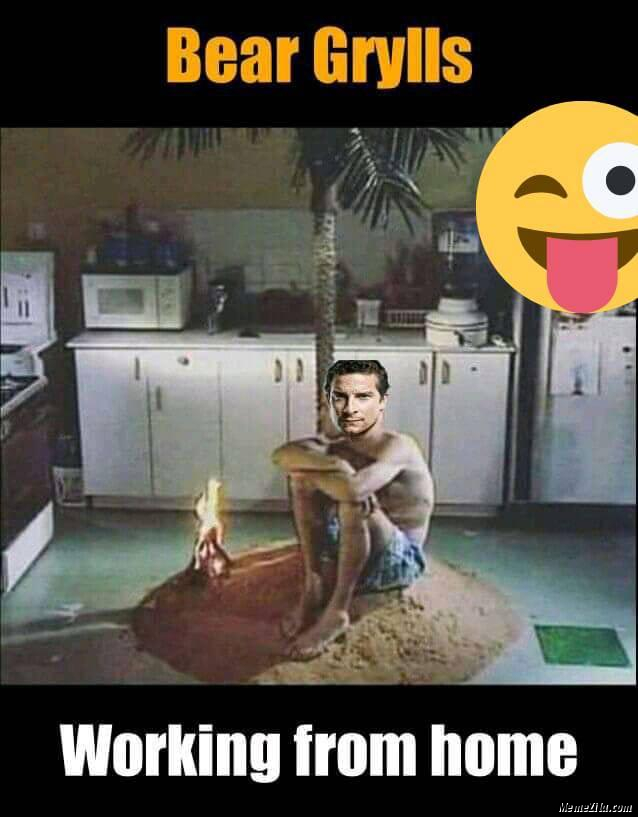 Bear Grylls working from home meme