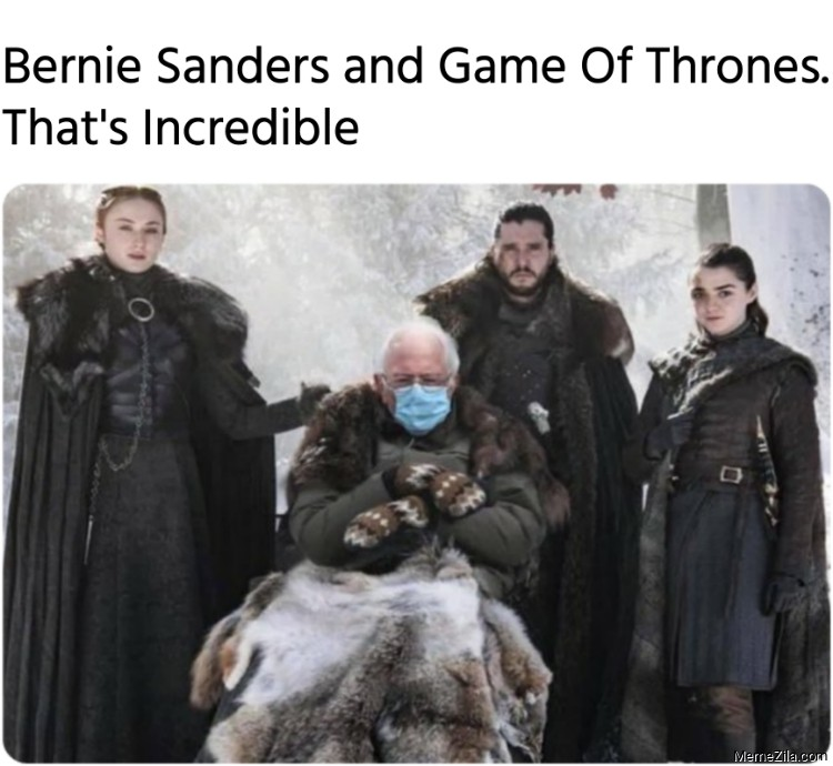 Bernie Sanders and Game Of Thrones Thats Incredible meme