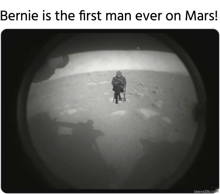 Bernie is the first man ever on Mars meme