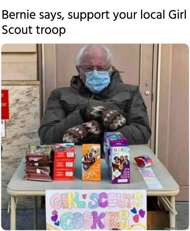 Bernie says support your local Girl Scout troop meme