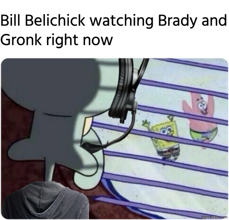 Bill Belichick watching Brady and Gronk right now meme
