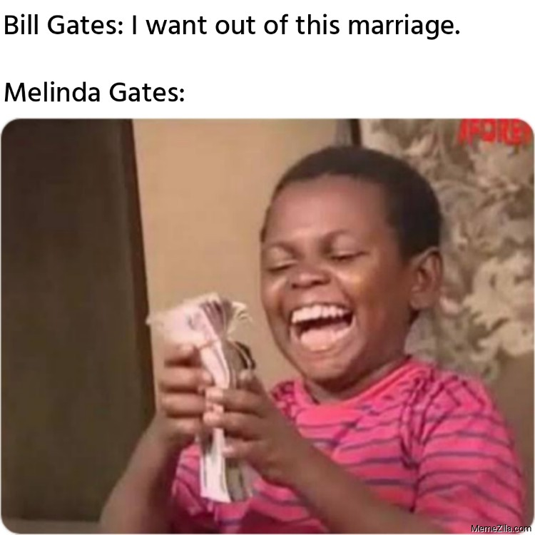 Bill Gates I want out of this marriage meanwhile Melinda Gates meme