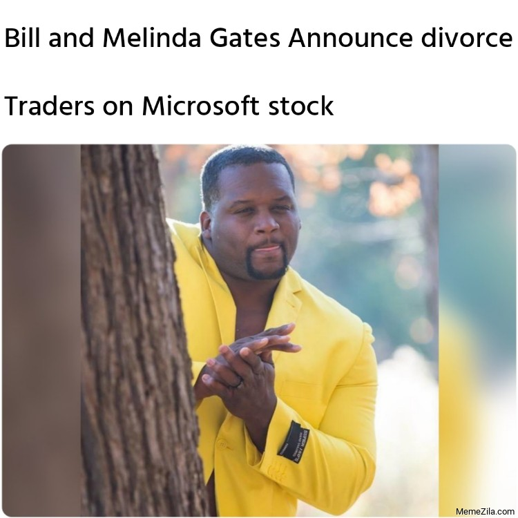 Bill and Melinda Gates Announce divorce meanwhile Traders on Microsoft stock meme