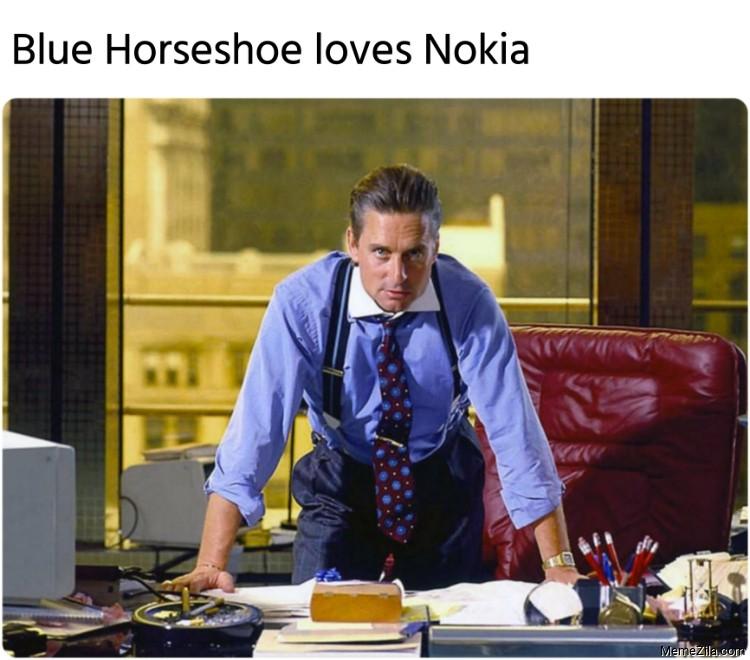 Blue Horseshoe loves Nokia meme