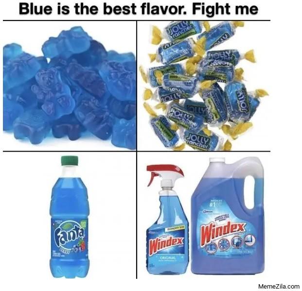 Blue is the best flavour Fight me meme