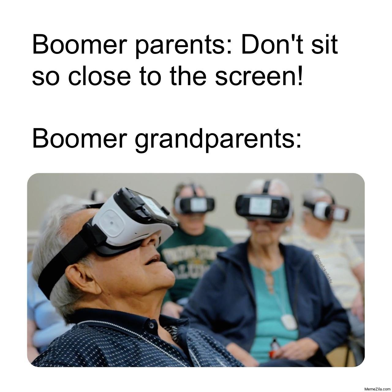 Boomer parents Dont sit so close to the screen Meanwhile Boomer grandparents meme