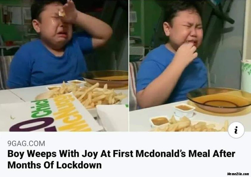 Boy weeps with joy after first McDonalds meal after months of lockdown meme