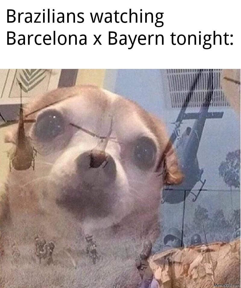 Brazilians watching Barcelona x Bayern tonight meme