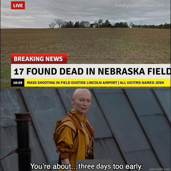 Breaking news 17 found ded in Nebraska field meme