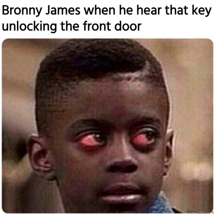Bronny James when he hear that key unlocking the front door meme
