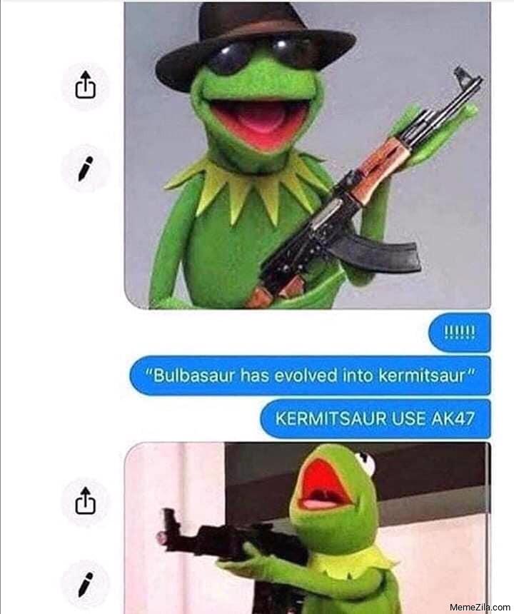 Bulbasaur has evolved in kermitosaur Kermitosaur use AK47 meme