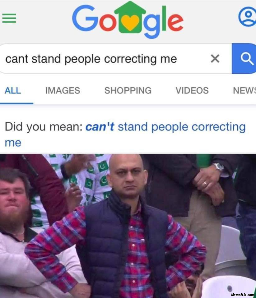 Cant stand people correcting me meme